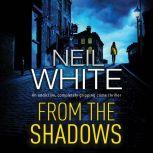 From the Shadows, Neil White