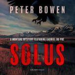 Solus A Montana Mystery Featuring Gabriel Du Pre, Peter Bowen
