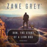 Don, the Story of a Lion Dog, Zane Grey