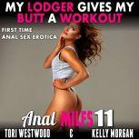 My Lodger Gives My Butt A Workout : Anal MILFs 11 (First Time Anal Sex Erotica), Tori Westwood