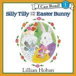 Silly Tilly and the Easter Bunny, Lillian Hoban