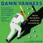 Damn Yankees Twenty-Four Major League Writers on the World's Most Loved (and Hated) Team, Rob Fleder