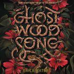 Ghost Wood Song, Erica Waters