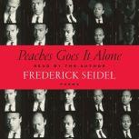 Peaches Goes It Alone Poems, Frederick Seidel