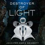 Destroyer of Light, Jennifer Marie Brissett