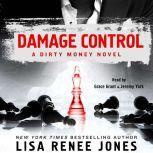 Damage Control A Dirty Money Novel, Lisa Renee Jones