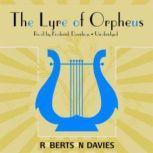 The Lyre of Orpheus The Cornish Trilogy, Book 3, Robertson Davies