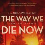 The Way We Die Now, Charles Willeford