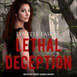 Lethal Deception, Lynette Eason