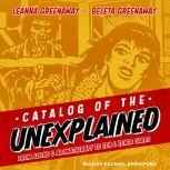 Catalog of the Unexplained From Aliens & Aromatherapy to Zen & Zener Cards, Beleta Greenaway