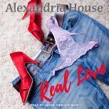 Real Love, Alexandria House
