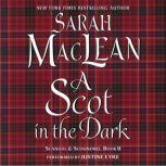 A Scot in the Dark Scandal & Scoundrel, Book II, Sarah MacLean