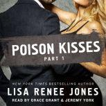 Poison Kisses Part 1, Lisa Renee Jones