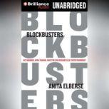 Blockbusters Hit-making, Risk-taking, and the Big Business of Entertainment, Anita Elberse