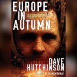 Europe in Autumn, Dave Hutchinson