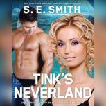 Tinks Neverland, S. E. Smith