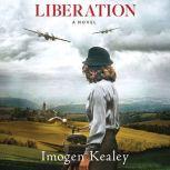 Liberation, Imogen Kealey