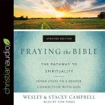 Praying the Bible The Pathway to Spirituality, Wesley Campbell