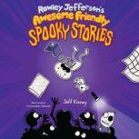 Rowley Jefferson's Awesome Friendly Spooky Stories, Jeff Kinney