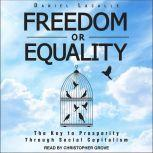Freedom or Equality The Key to Prosperity Through Social Capitalism, Daniel Lacalle