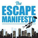 The Escape Manifesto Quit Your Corporate Job. Do Something Different!, Escape The City