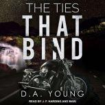 The Ties That Bind Book Two, D. A. Young