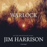 Warlock, Jim Harrison