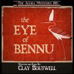 The Eye of Bennu A 19th Century Historical Murder Mystery Novella, Clay Boutwell