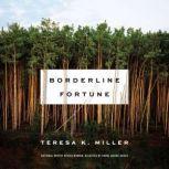 Borderline Fortune, Teresa K. Miller