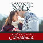 A Sweet Montana Christmas, Roxanne Snopek