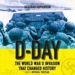 D-Day: The World War II Invasion That Changed History, Deborah Hopkinson