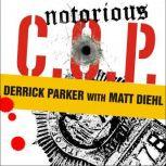 """Notorious C.O.P. The Inside Story of the Tupac, Biggie, and Jam Master Jay Investigations from NYPD's First """"Hip-Hop Cop"""", Matt Diehl"""