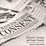 Manufacturing Consent The Political Economy of the Mass Media, Noam Chomsky