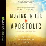 Moving in the Apostolic, John Eckhardt