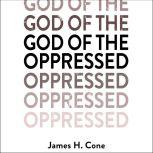 God of the Oppressed, James H. Cone