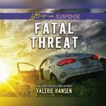 Fatal Threat, Valerie Hansen