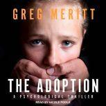 The Adoption A Psychological Thriller, Greg Meritt