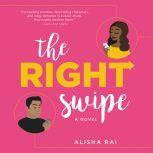 The Right Swipe A Novel, Alisha Rai
