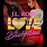 Love and Basketball, J. L. Rose