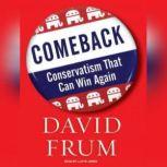 Comeback Conservatism That Can Win Again, David Frum