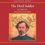 The Devil Soldier, Caleb Carr