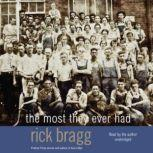 The Most They Ever Had, Rick Bragg