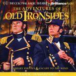 The Adventures of Old Ironsides A Radio Dramatization, Jerry Robbins