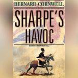 Sharpe's Havoc The Northern Portugal Campaign, Spring 1809, Bernard Cornwell