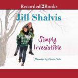 Simply Irresistible, Jill Shalvis