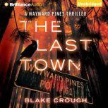 The Last Town, Blake Crouch