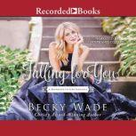 Falling for You, Becky Wade