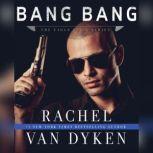 Bang Bang, Rachel Van Dyken