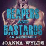 Reapers and Bastards A Reapers MC Anthology, Joanna Wylde