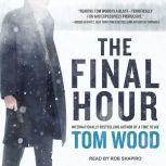 The Final Hour, Tom Wood